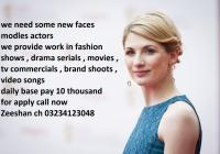 We need some new faces modles actors, lahore
