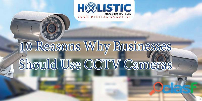 10 Reasons Why Businesses Should Use CCTV Cameras