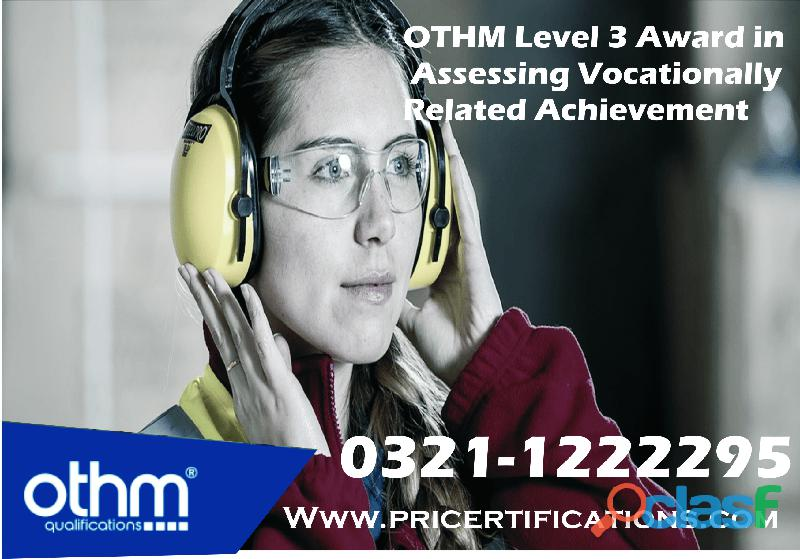 Othm level 3 award in assessing vocationally related achievement course in islamabad